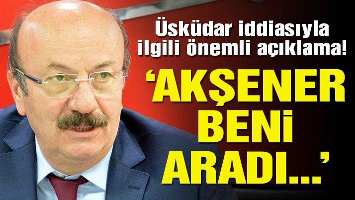 Bekaroğlu'ndan Üsküdar adaylığı açıklaması!