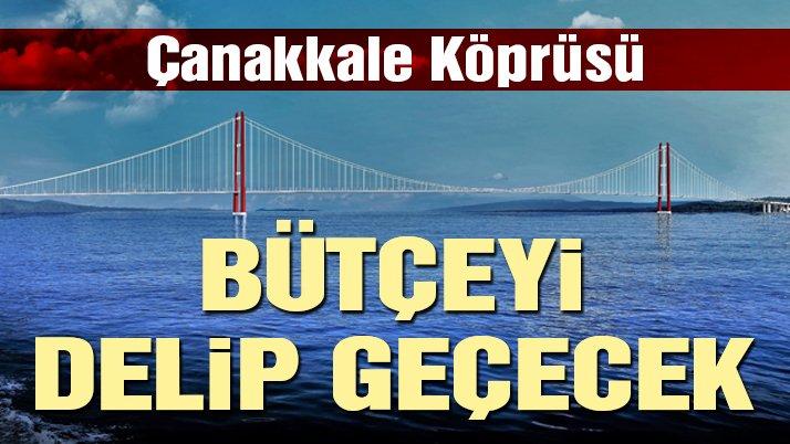 Çanakkale Köprüsü bütçeyi delip geçecek