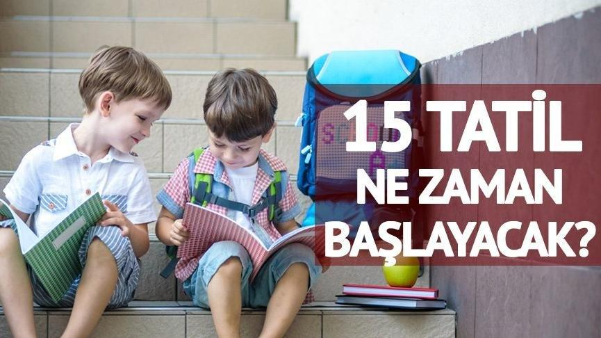 15 tatile günler kaldı: Okullar ne zaman açılacak?