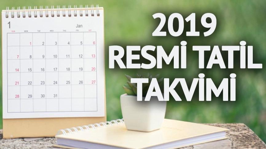 Resmi tatiller 2019: Yeni yılda hangi günler resmi tatil? 2019 Ramazan ve Kurban Bayramı tarihi...