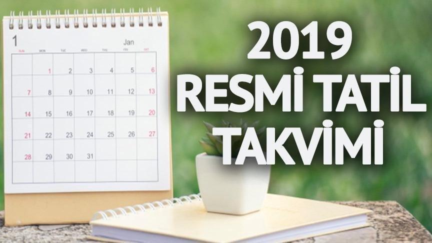2019 resmi tatiller listesi: Ramazan ve Kurban Bayramı ne zaman?