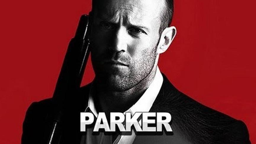 Parker filmi konusu oyuncuları… Parker filminde kimler oynuyor?