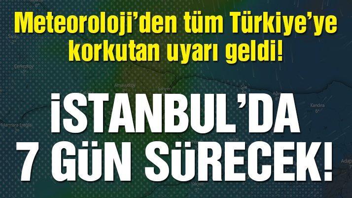 Son dakika: İstanbul'a 7 günlük korkutan kar uyarısı! Meteoroloji tüm Türkiye'yi uyardı!