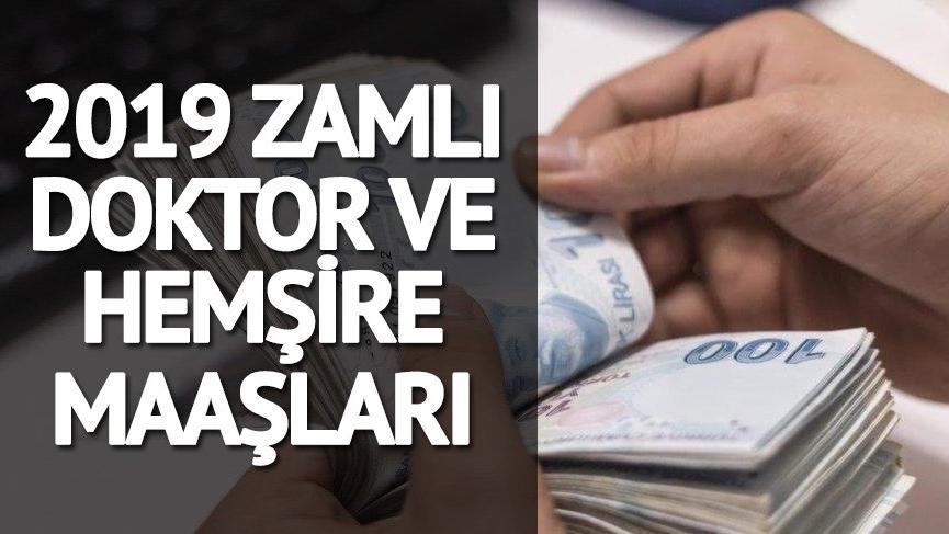 Doktor ve hemşire maaşları kaç lira oldu? İşte 2019 zamlı hemşire ve doktor maaşları!