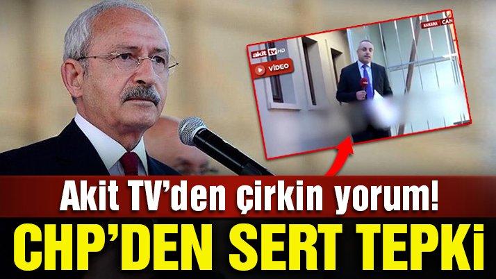 Akit TV'nin skandal Kılıçdaroğlu haberine CHP'den sert tepki | Son dakika haberleri