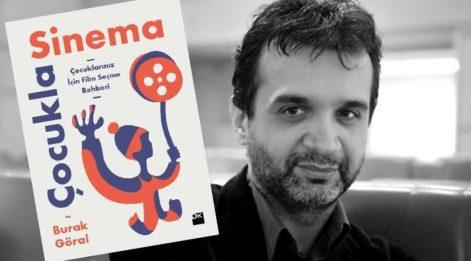 Burak Göral'dan çocuklar için film seçme rehberi