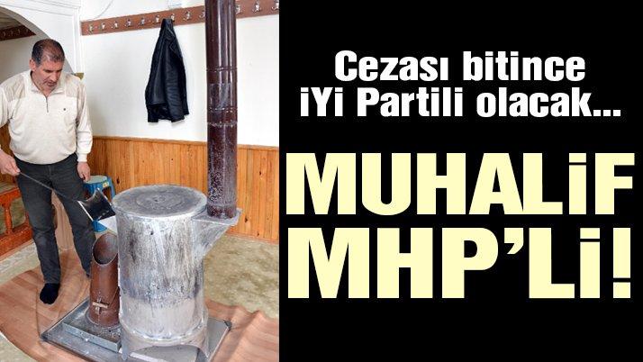 Muhalif MHP'li… Cezası bitince İYİ Partili olacak