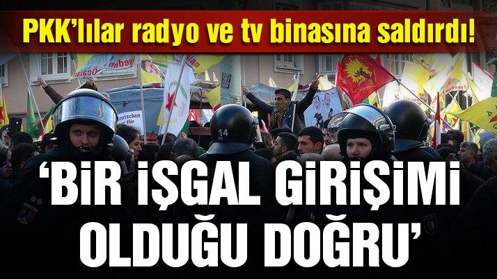 PKK yandaşları Almanya'da radyo ve televizyon binasına saldırdı!