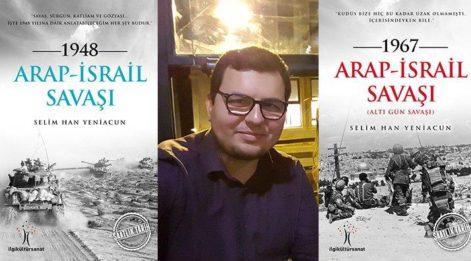 Selimhan Yeniacun'dan iki önemli eser: Arap-İsrail Savaşları