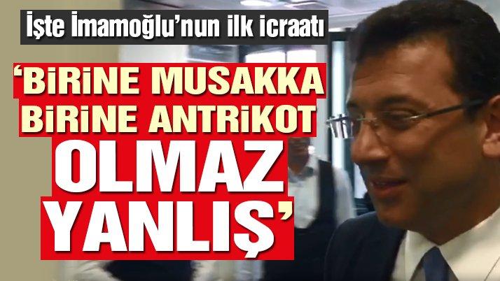 Son dakika: Ekrem İmamoğlu'nun ilk icraatı 'eşitlemek' oldu!