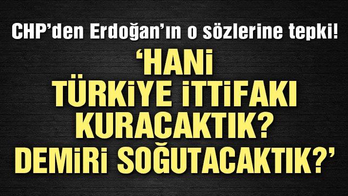 CHP'li Kaya: Hani Türkiye ittifakı kuracaktık? Demiri soğutacaktık?