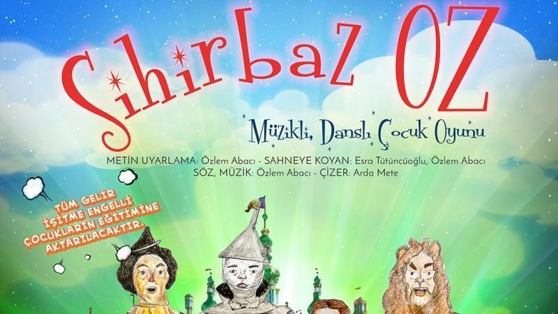 Sihirbaz Oz işitme engelli çocuklar için sahneliyor