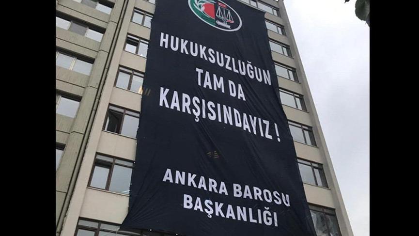 Ankara Barosu: Hukuksuzluğun tam karşısındayız