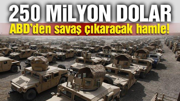 Son dakika: ABD'den savaş çıkaracak hamle! 250 milyon dolar…