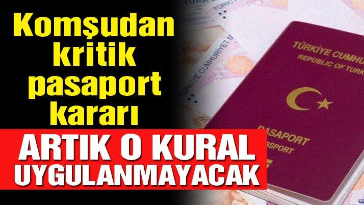 Komşudan flaş pasaport kararı... Artık o kural uygulanmayacak