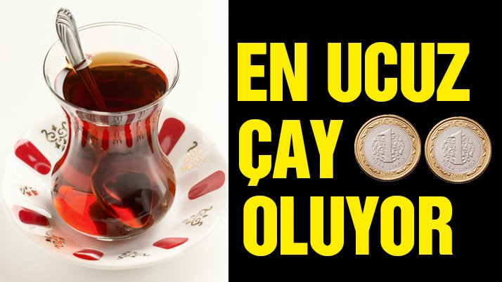 İstanbul'da seneye en ucuz çayın 2 TL'ye çıkması bekleniyor