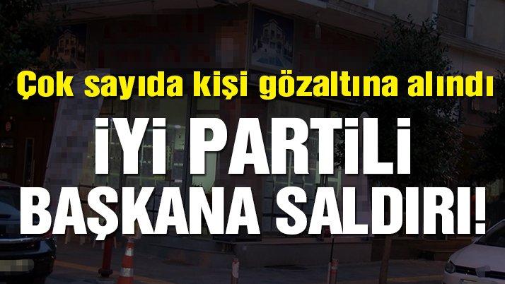 Son dakika… İYİ Partili başkana saldırı! Gözaltına alınanlar var