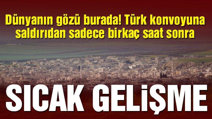 Son dakika… Dünyanın gözü burada! Türk konvoyuna saldırının ardından bölgede sıcak gelişme