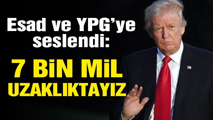 Son dakika… Trump, Esad ve YPG'ye seslendi ardından yaptırım açıkladı!
