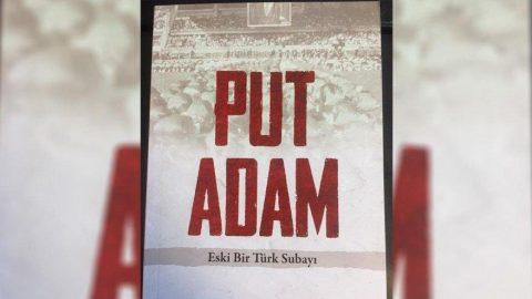 Put Adam kitabının yayıncısına 'Atatürk'ün hatırasına hakaret'ten hapis istemi