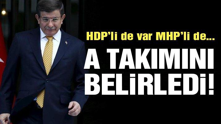 Davutoğlu'nun A takımı netleşiyor: HDP'li de var MHP'li de…