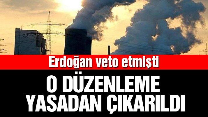 Son dakika… Erdoğan tarafından 'Veto' edilen kanun, maddenin çıkarılmasıyla kabul edildi
