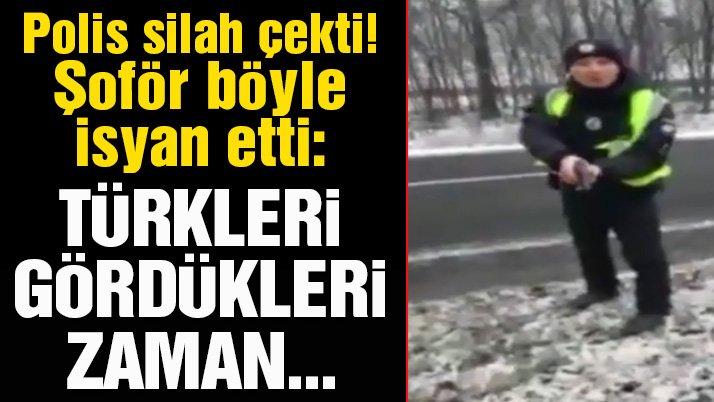 Ukrayna polisi TIR şoförüne silah çekti: Türk gördüler mi para istiyorlar