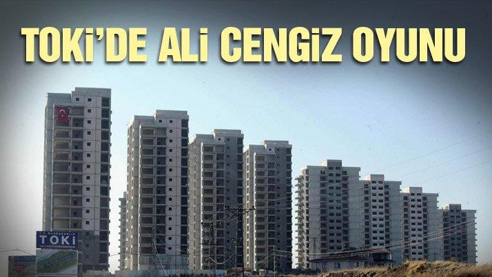 TOKİ'de Ali Cengiz oyunu1234