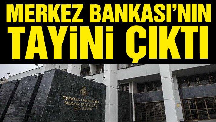 Merkez Bankası'nın tayini çıktı