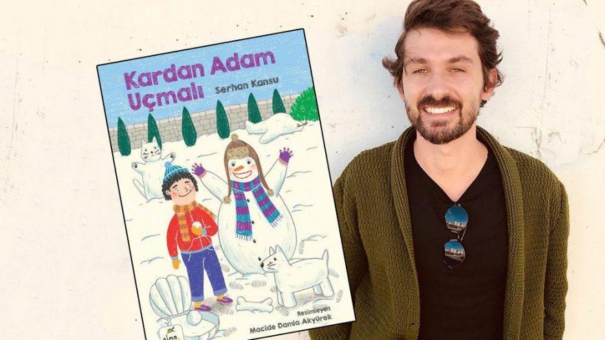 Serhan Kansu'dan yeni kitap: Kardan Adam Uçmalı