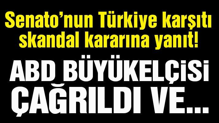 Son dakika… Türkiye karşıtı tasarı nedeniyle ABD Büyükelçisi Dışişleri Bakanlığı'na çağrıldı