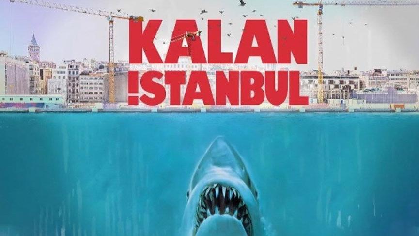 Kanal İstanbul'a 'Kalan İstanbul' göndermesi!