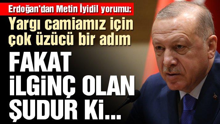 Son dakika… Erdoğan'dan Metin İyidil yorumu: Yargı camiamız için çok üzücü