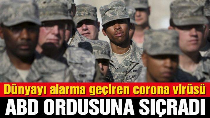 Son dakika… Corona virüsü ABD ordusuna sıçradı!