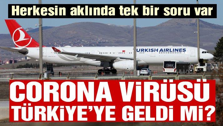 Corona virüsü Türkiye'ye geldi mi?
