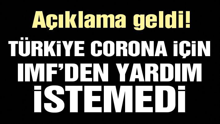Son dakika… Türkiye corona için IMF'den yardım istemedi