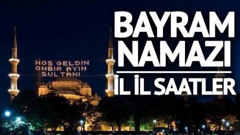 Bayram namazı saatleri... Diyanet'ten İstanbul, Ankara, Konya, Kayseri, Erzurum ve tüm iller listesi.