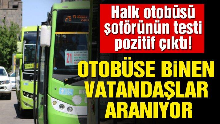 Halk otobüsü şoförünün testi pozitif çıktı! Otobüse binen vatandaşlar aranıyor