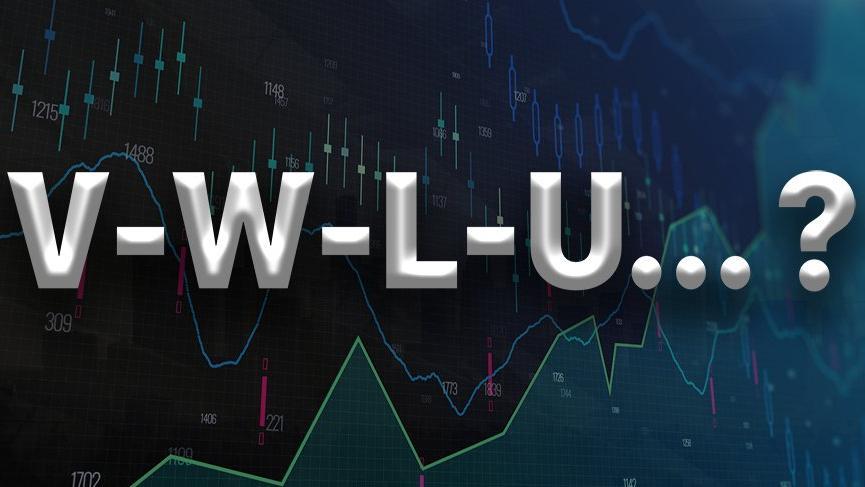V, W, L, U... Ekonomide toparlanmanın şekli nasıl olacak?