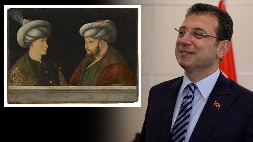 """İmamoğlu'ndan """"Fatih Sultan Mehmet tablosu"""" yorumu: """"O, İstanbul ..."""