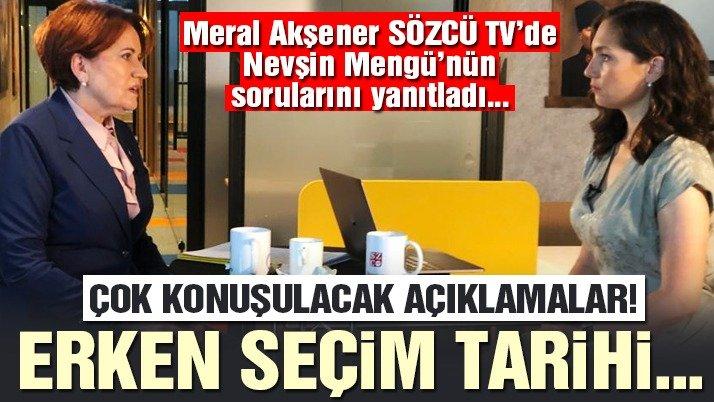 Son dakika… Meral Akşener'den SÖZCÜ TV'ye çarpıcı açıklamalar
