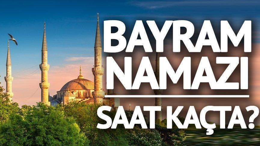 Gaziantep'de bayram namazı vakti… Gaziantep bayram namazı saat kaçta?