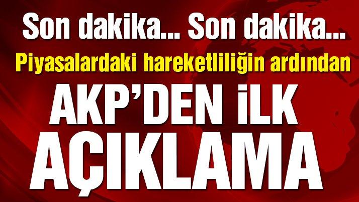 Son dakika! Piyasalardaki duruma ilişkin AKP'den ilk açıklama geldi