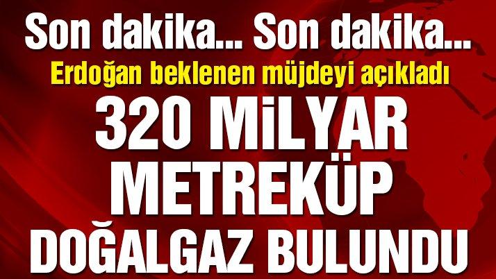 Son dakika! Erdoğan, 'müjde'yi açıkladı: 320 milyar metreküp doğalgaz bulundu