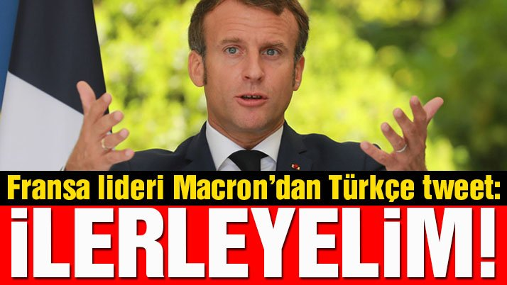 Son dakika… Macron'dan Türkçe mesaj: Görünüşe göre çağrı işitilmiş
