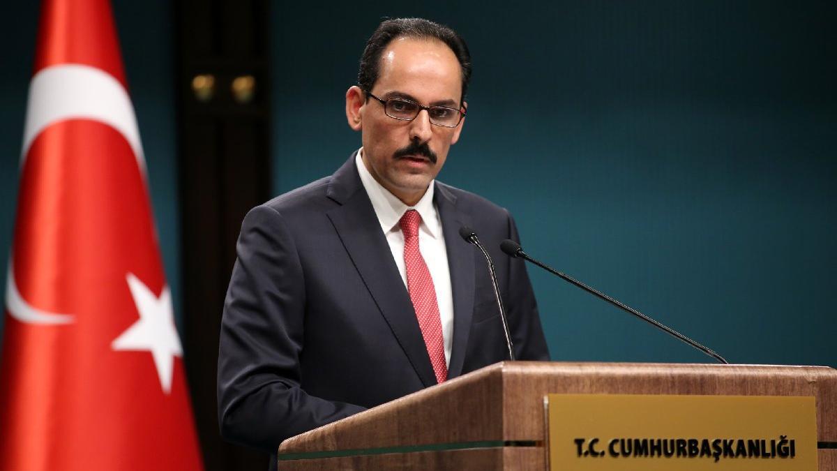 Cumhurbaşkanlığı Sözcüsü İbrahim Kalın'dan Mısır ve İsrail'le iş birliği sinyali
