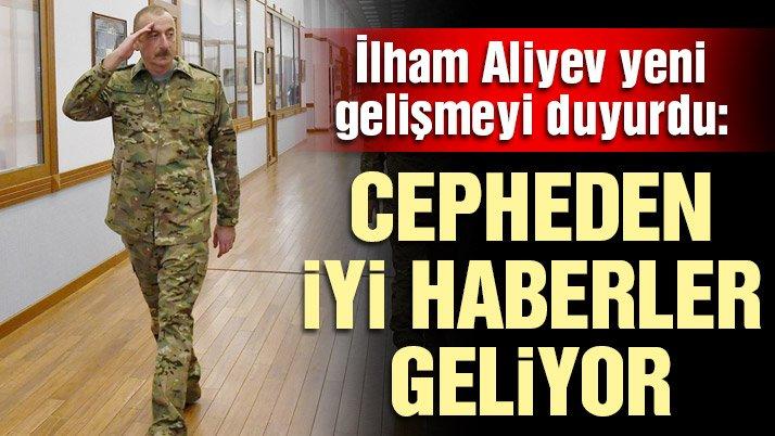 Azerbaycan Cumhurbaşkanı Aliyev: Cepheden iyi haberler geliyor