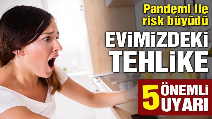 5 önemli uyarı   Pandemide büyüyen tehlike: Ev kazaları
