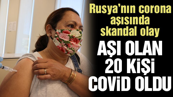 Rusya'nın Covid-19 aşısını olan 20 kişi corona virüsüne yakalandı