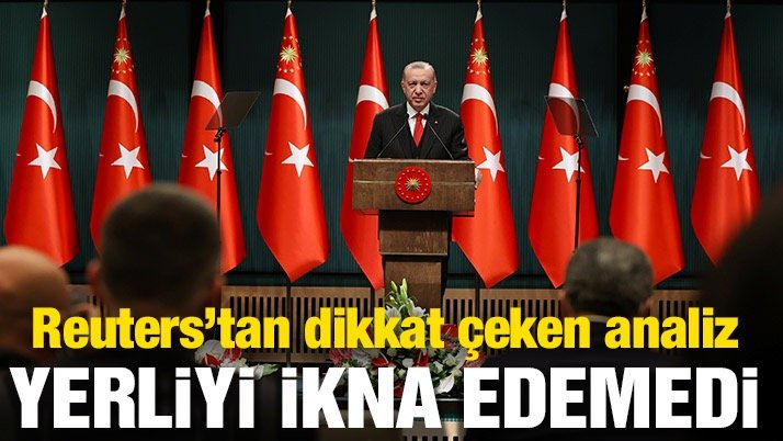 Reuters: Temkinli Türkler henüz Erdoğan'ın ekonomik sözünü satın almıyor